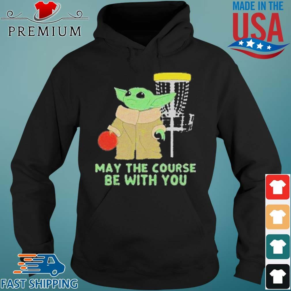 Baby Yoda May The Course Be With You Shirt Hoodie den