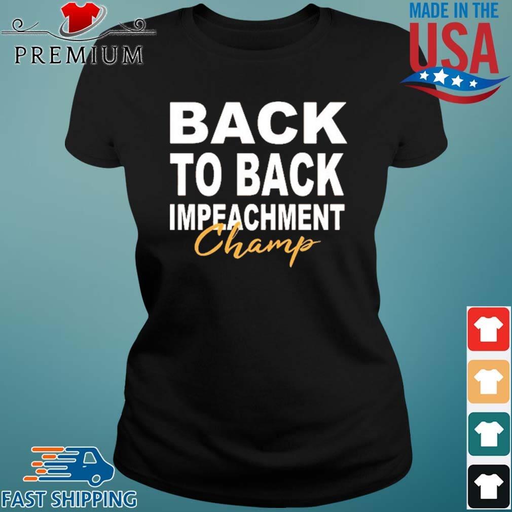 Back To Back Impeachment Champ Shirt Ladies den