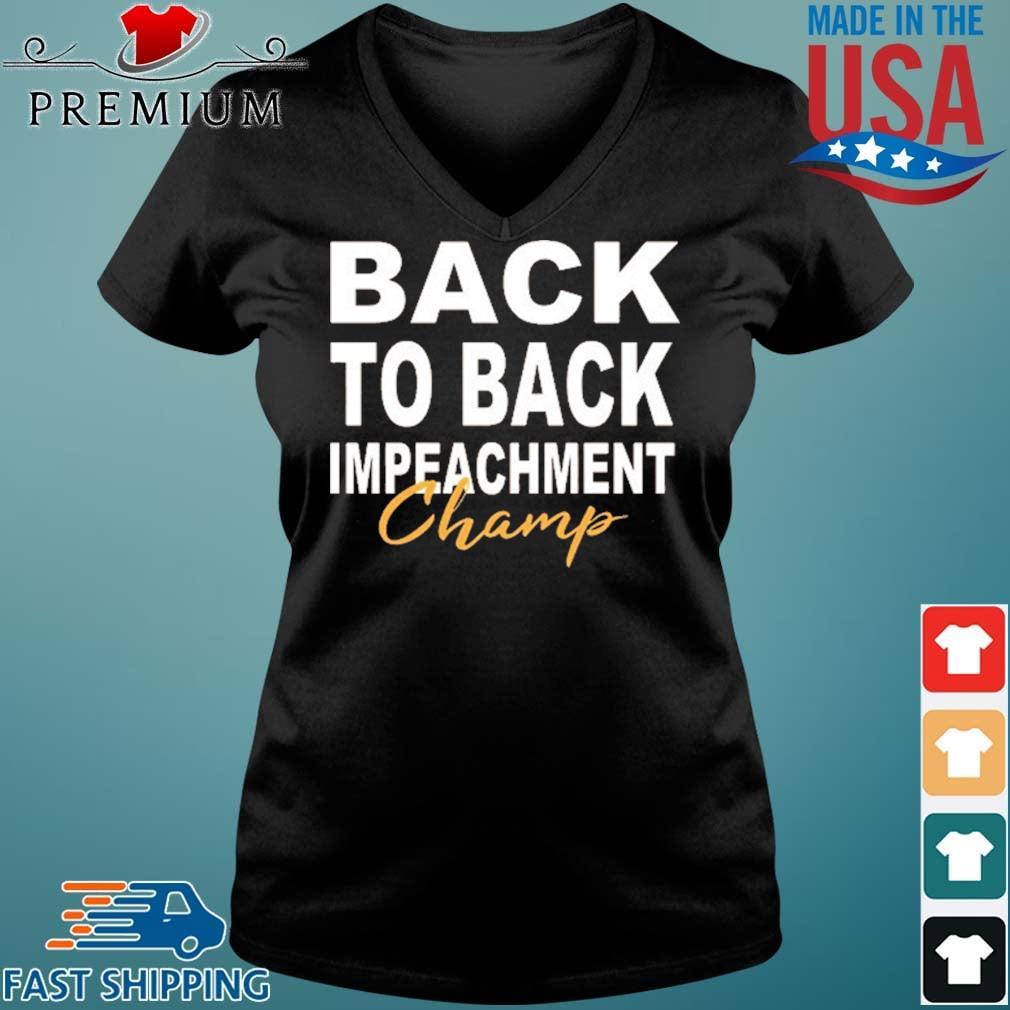 Back To Back Impeachment Champ Shirt Vneck den