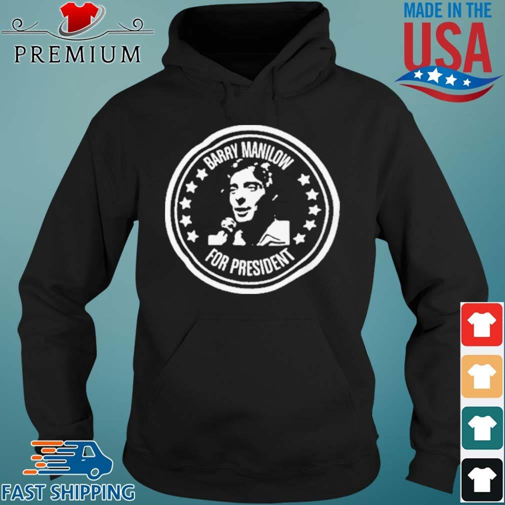 Barry Manilow for President Shirt Hoodie den