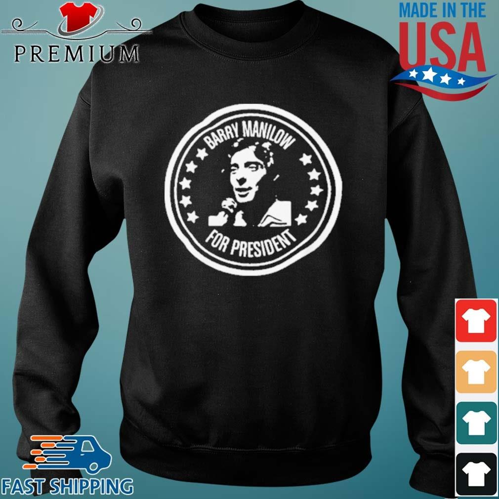 Barry Manilow for President Shirt Sweater den