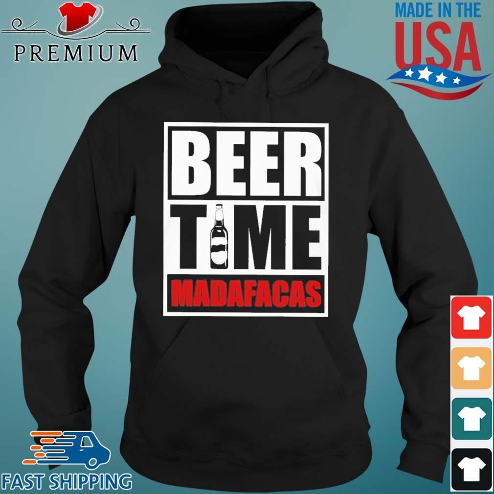 Beer Time Madafacas Shirt Hoodie den