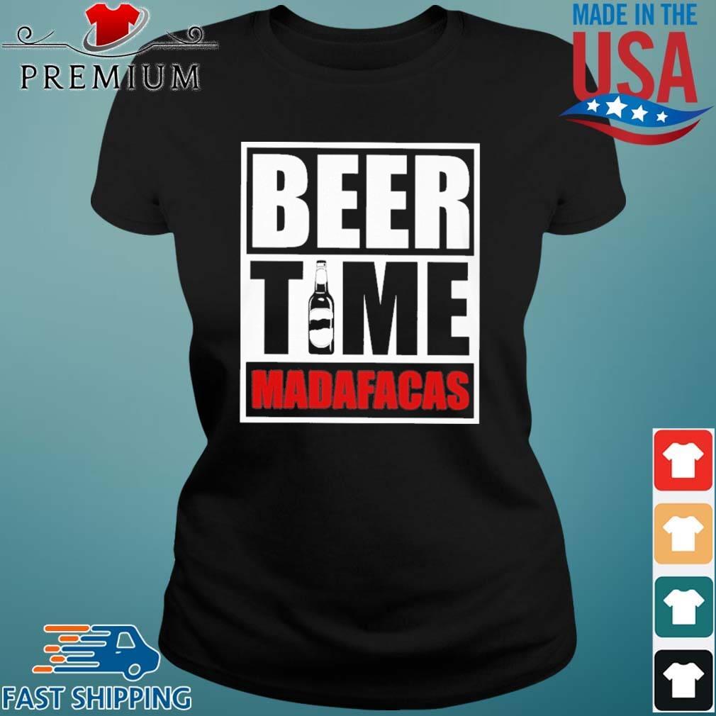 Beer Time Madafacas Shirt Ladies den