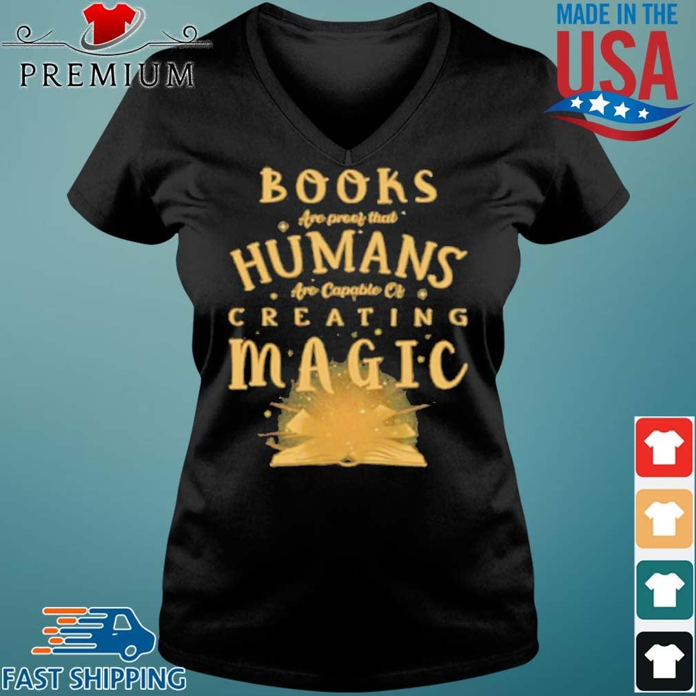 Books Are Proof That Humans Are Capable Of Creating Magic s Vneck den