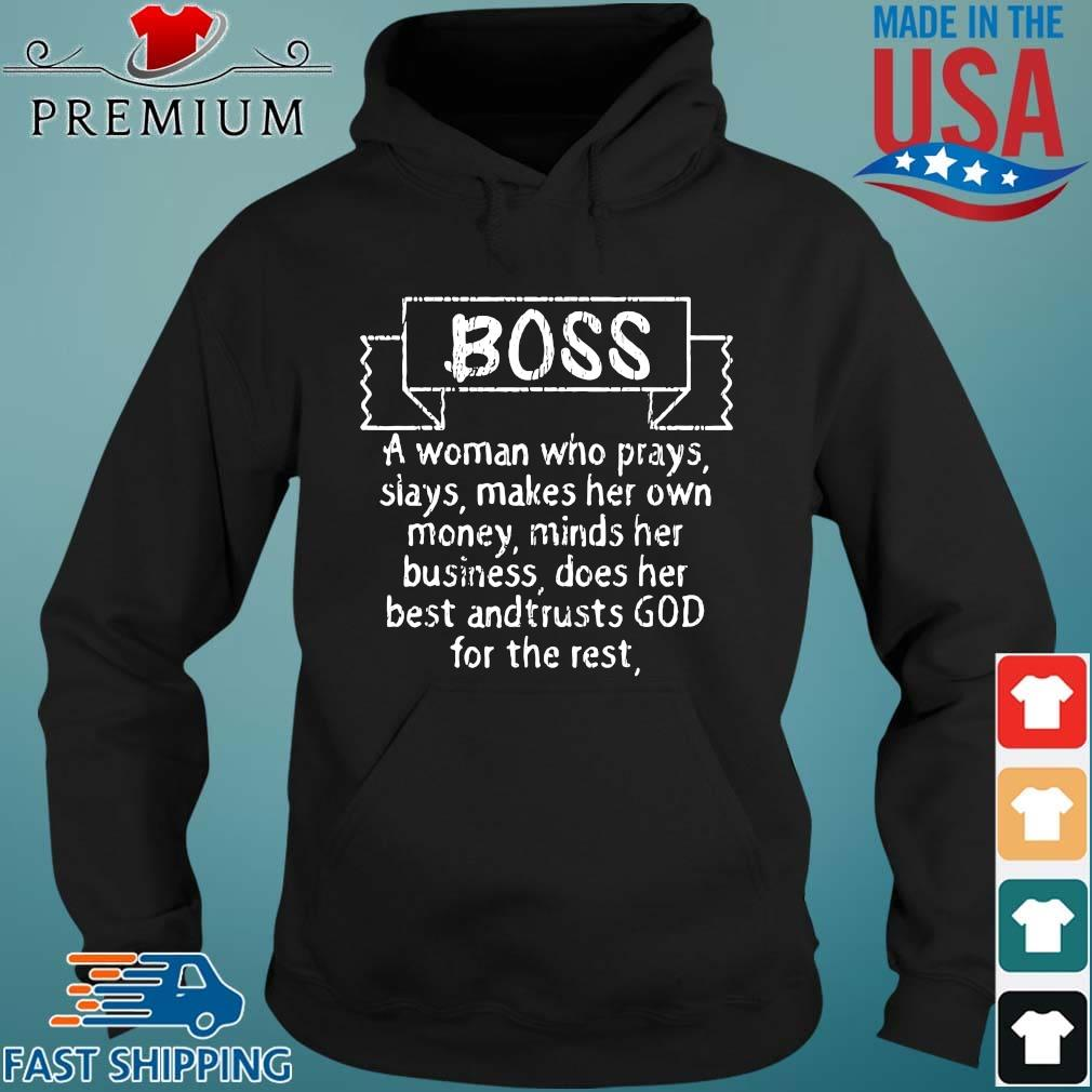 Boss a woman who prays slays makes her own money minds her business s Hoodie den
