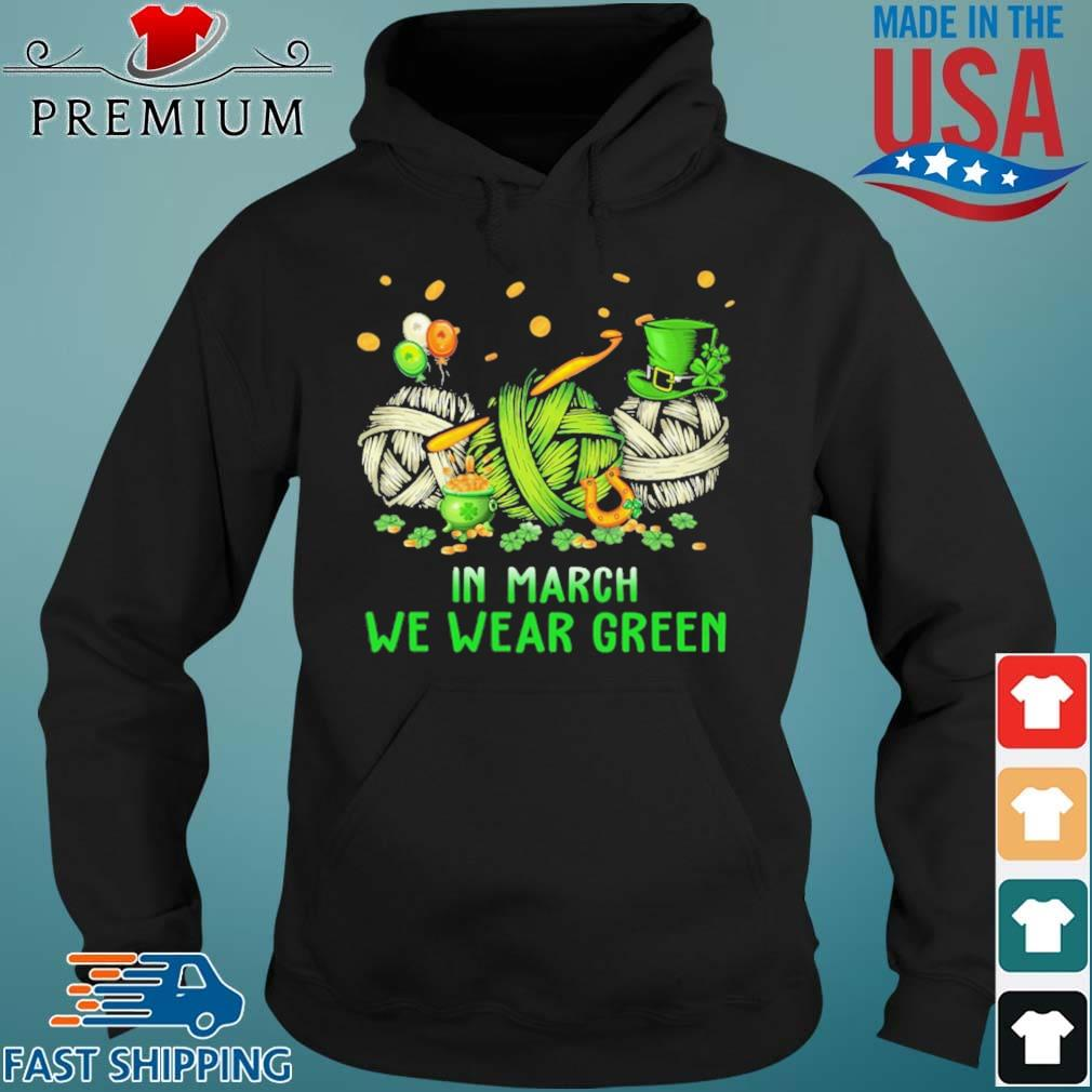 Crochet In March We Wear Green Shirt Hoodie den