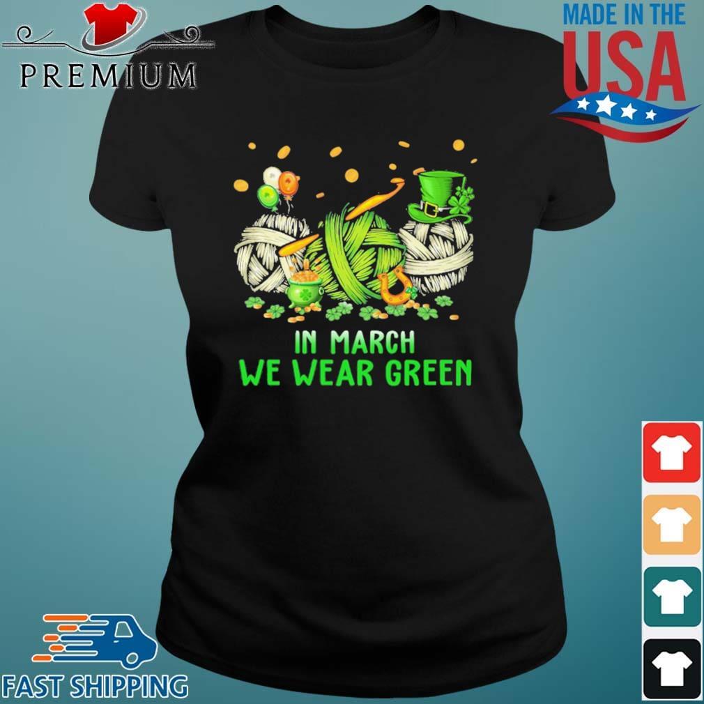 Crochet In March We Wear Green Shirt Ladies den