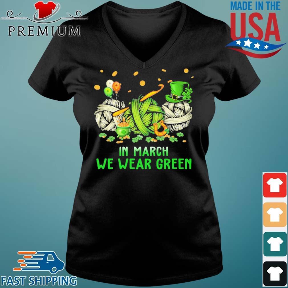 Crochet In March We Wear Green Shirt Vneck den