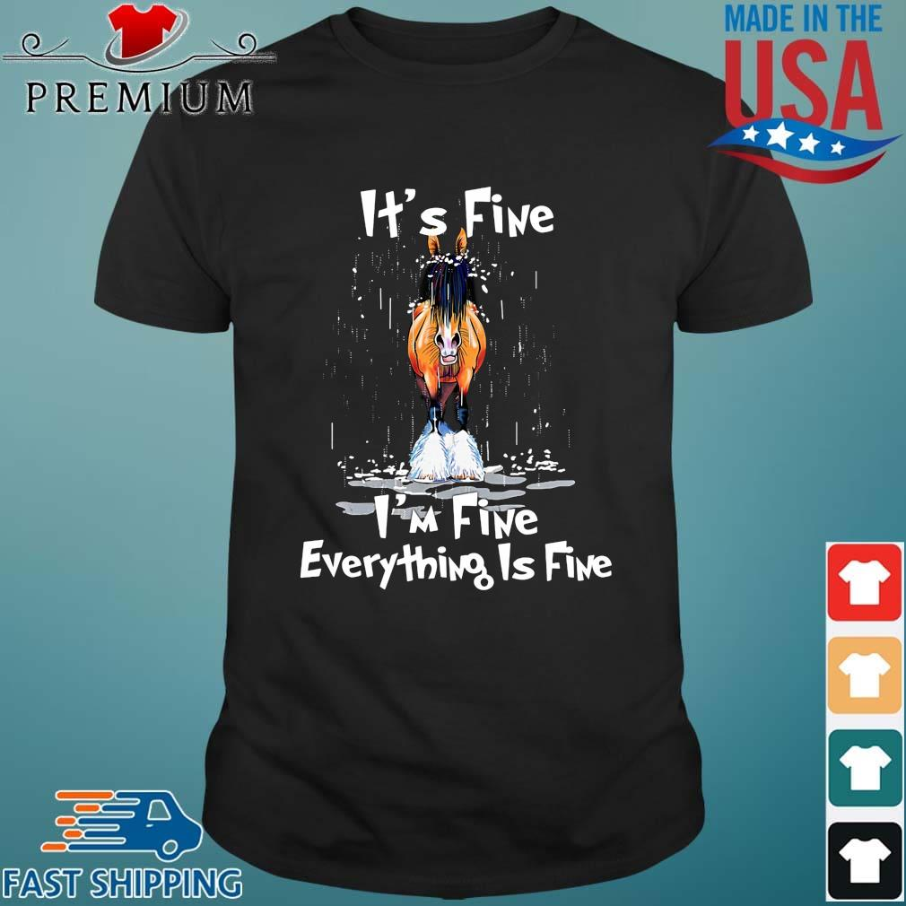 Horse it's fine I'm fine everything's fine shirt