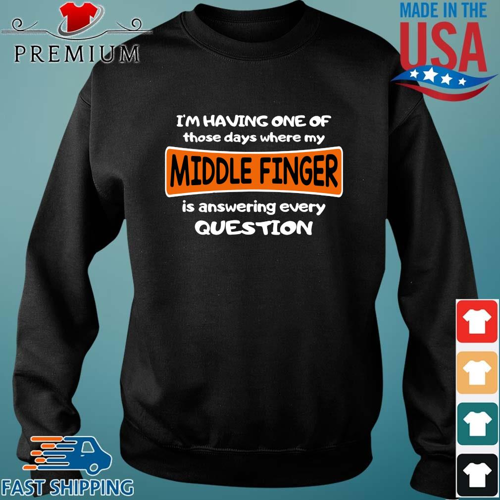 I'm having one of those days where my middle finger is answering every question Sweater den