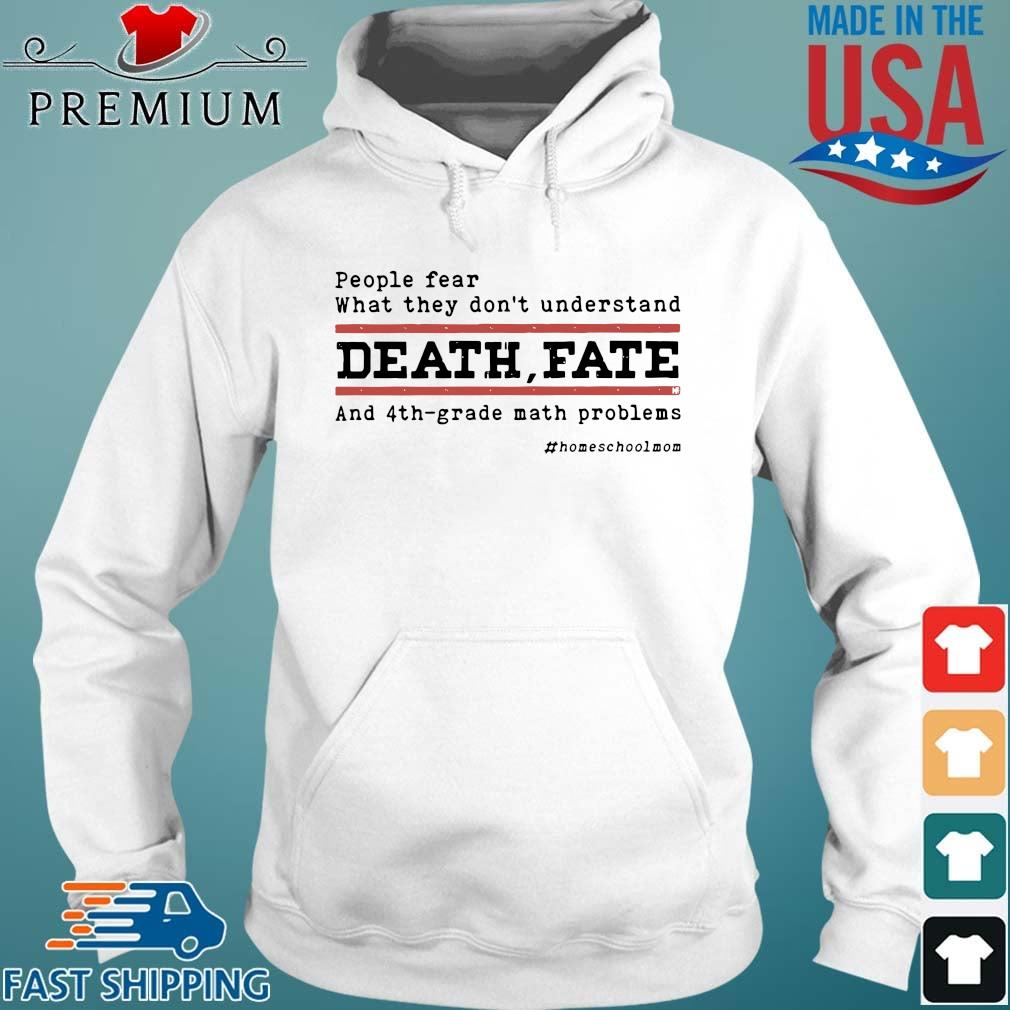 People fear what they don't understand death fate and 4th-grade math problems Hoodie trang