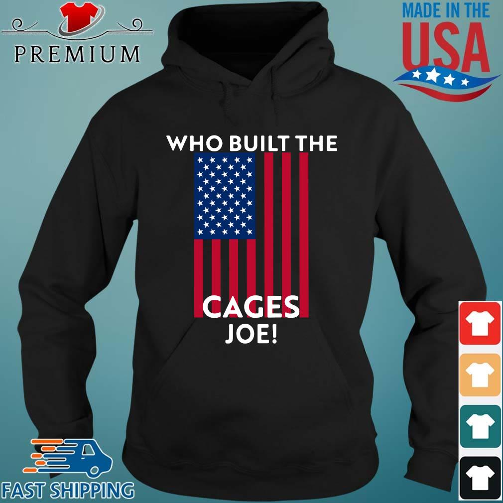 Who built the cages joe American flag Hoodie den
