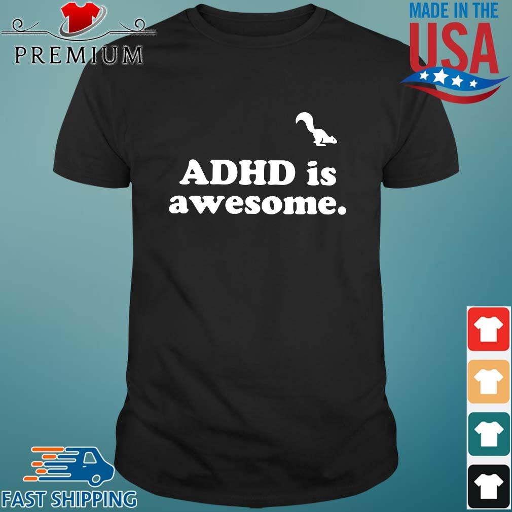 Adhd is awesome t-shirt