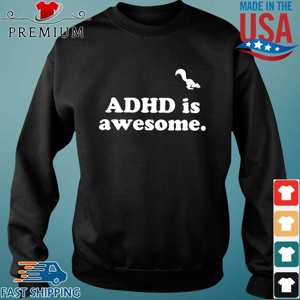 Adhd is awesome t-s Sweater den