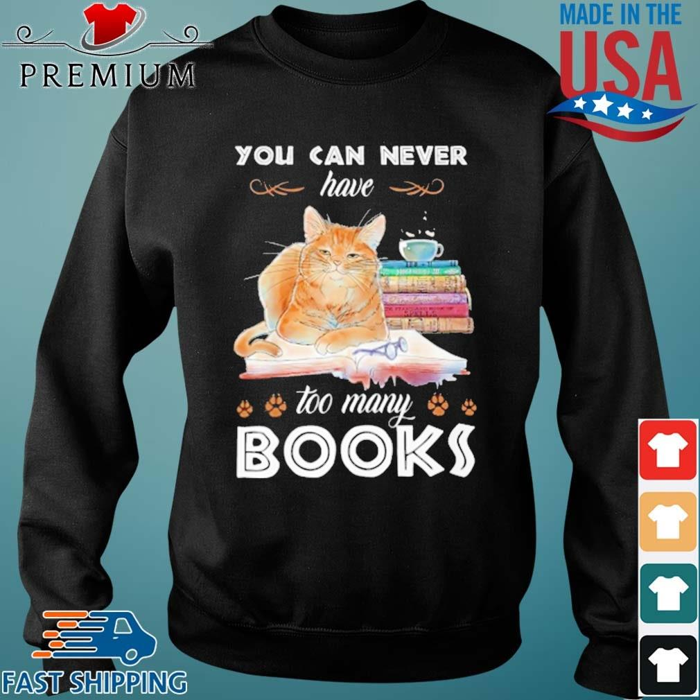 Cat You Can Never Have Too Many Books Shirt Sweater den