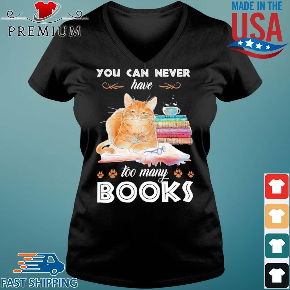 Cat You Can Never Have Too Many Books Shirt Vneck den