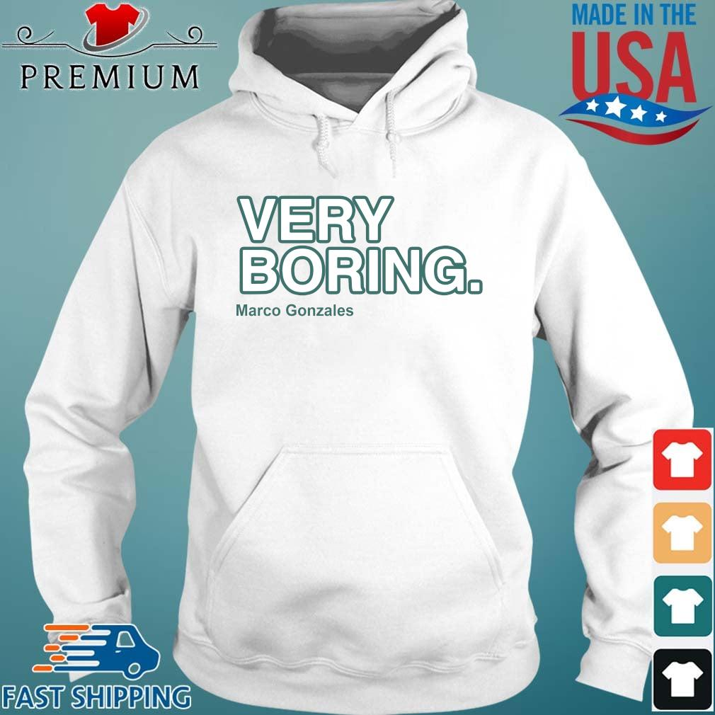 Funny very boring Marco Gonzales Hoodie trang