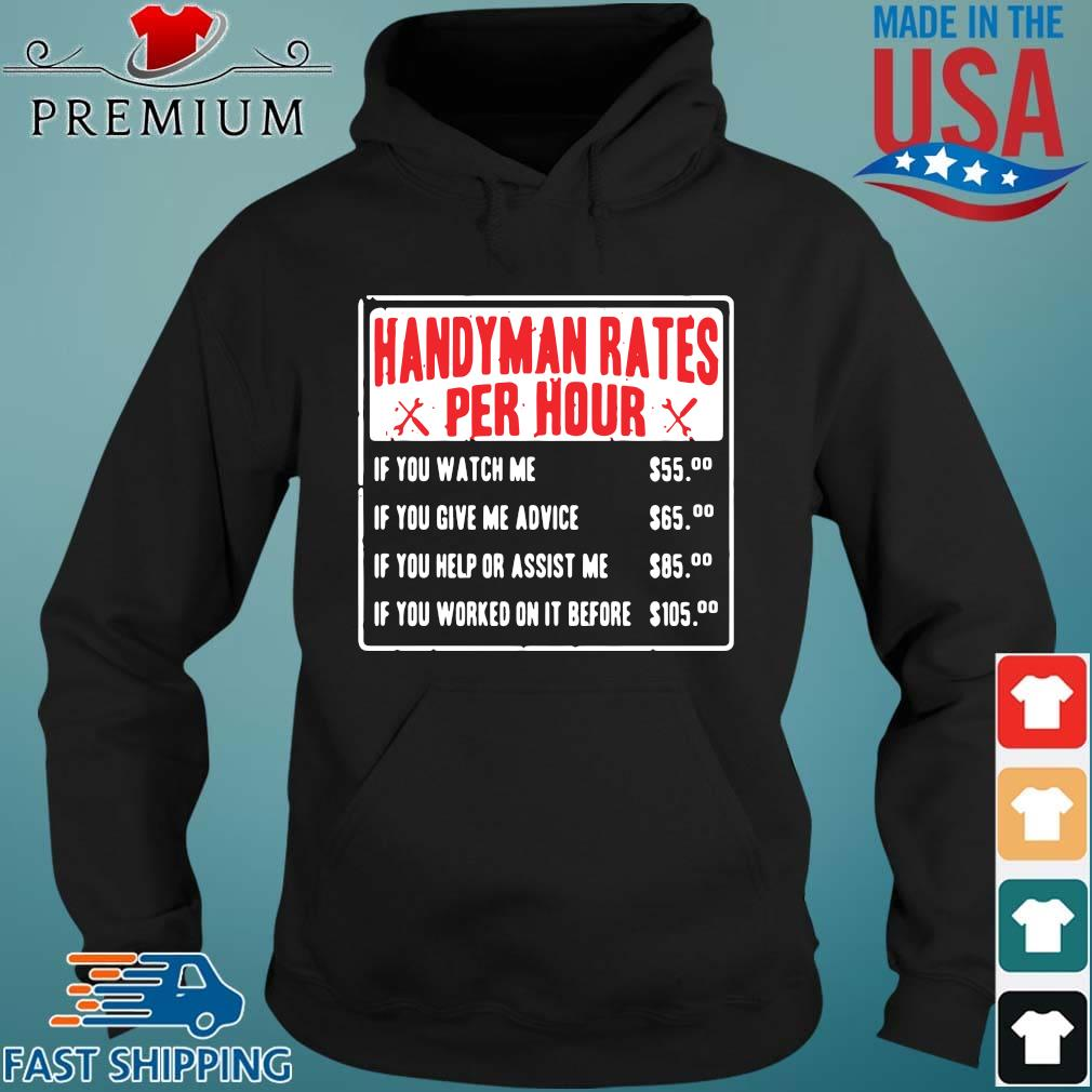 Handyman rates per hour if you watch me if you give me advice Hoodie den