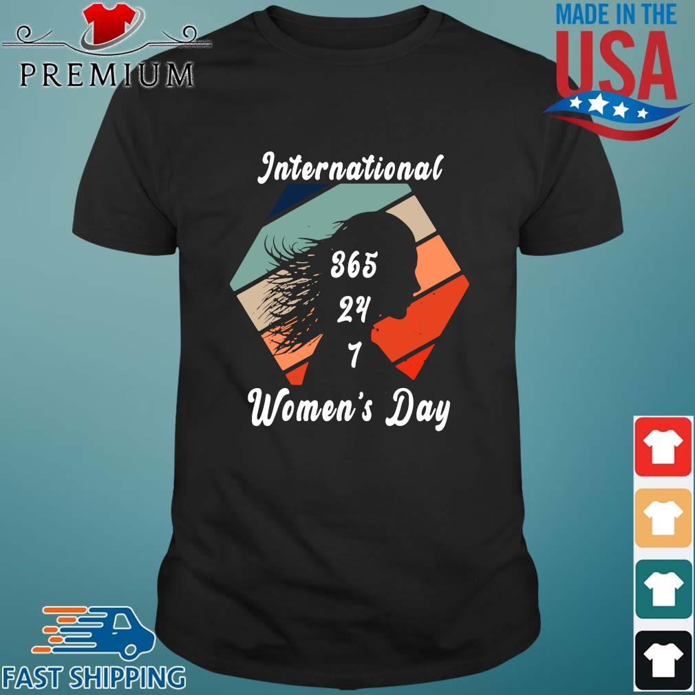 International 365 24 7 women's day vintage shirt