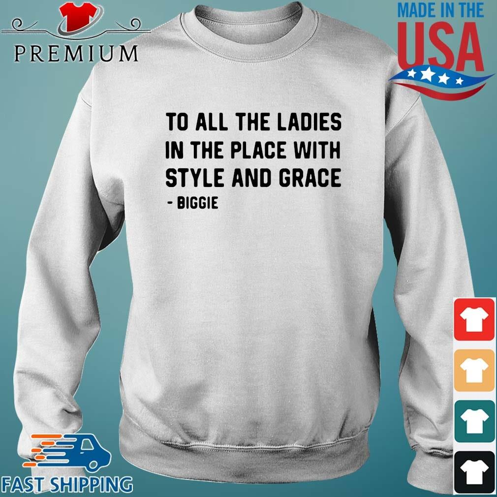 To all the ladies in the place with style and grace Sweater trang