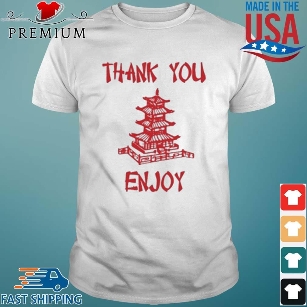 Thank You Enjoy Shirt