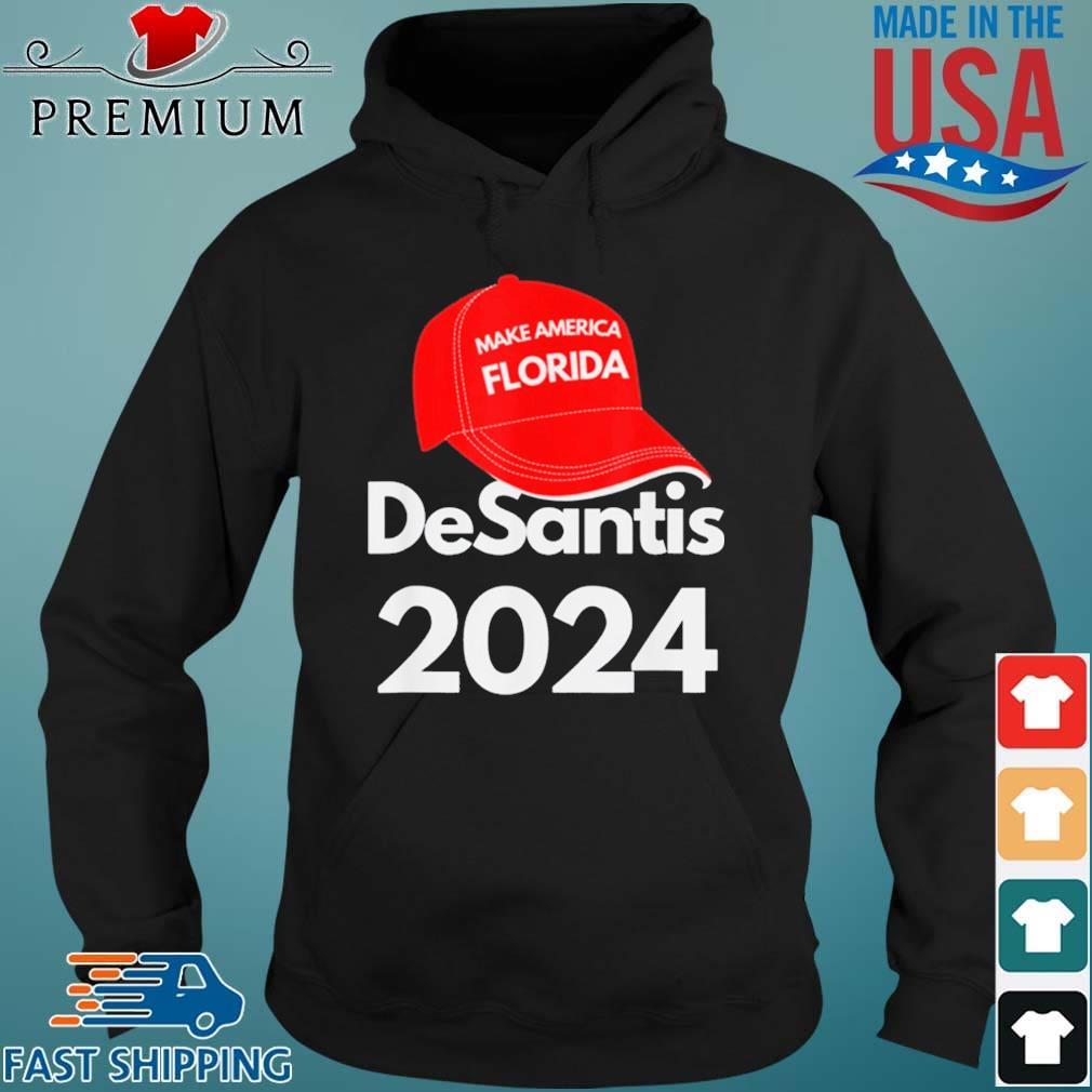 DeSantis 2024 Make America Florida Shirt Hoodie den