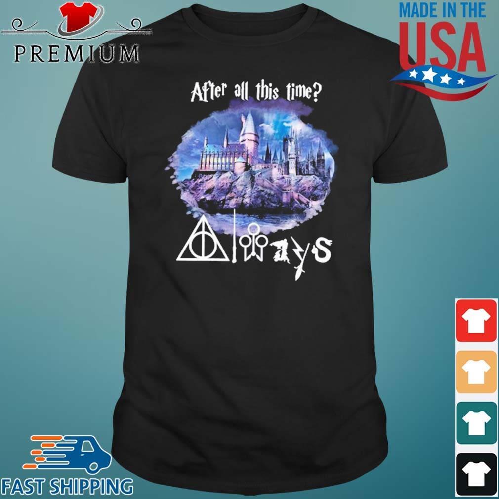 Hogwart After All This Time Shirt