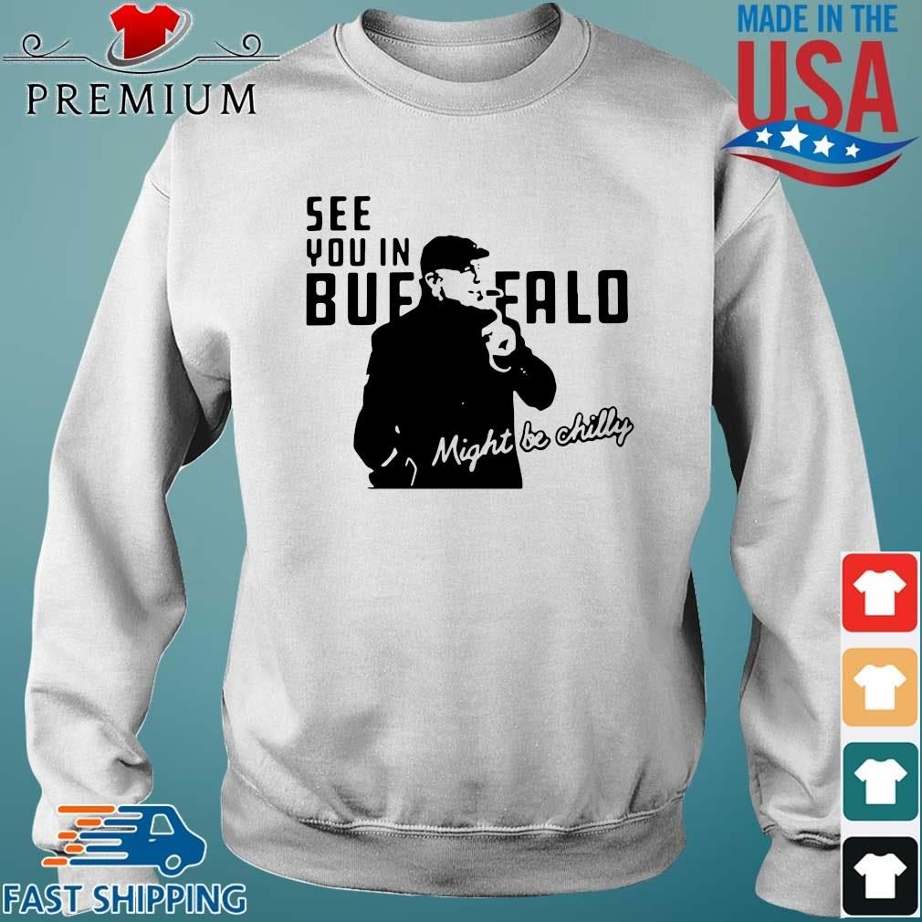 Steve Tasker see you in Buffalo Bills might be chilly tee Sweater trang