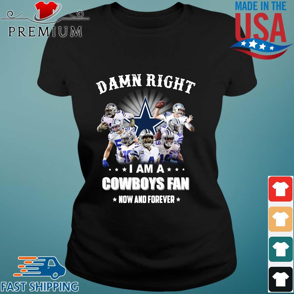 Damn right I am a Dallas Cowboys fan now and forever s Ladies den