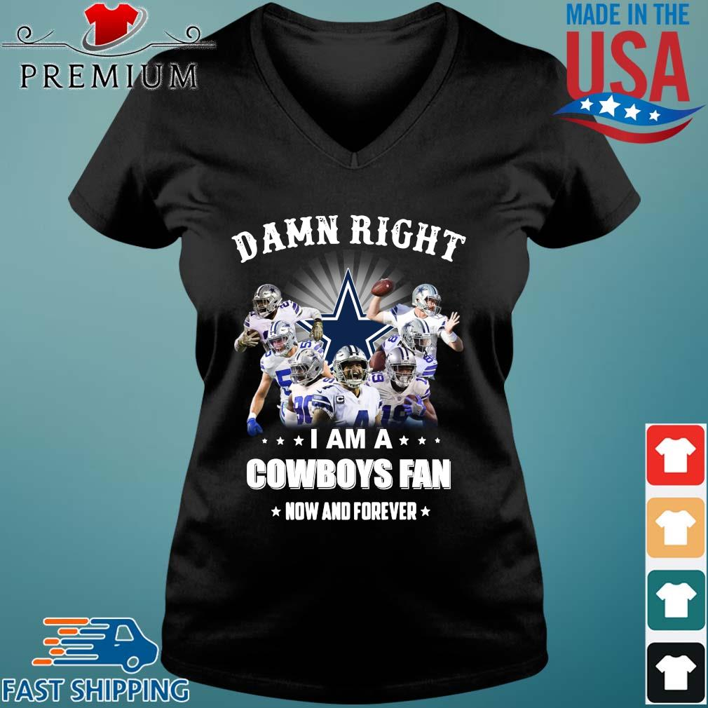 Damn right I am a Dallas Cowboys fan now and forever s Vneck den