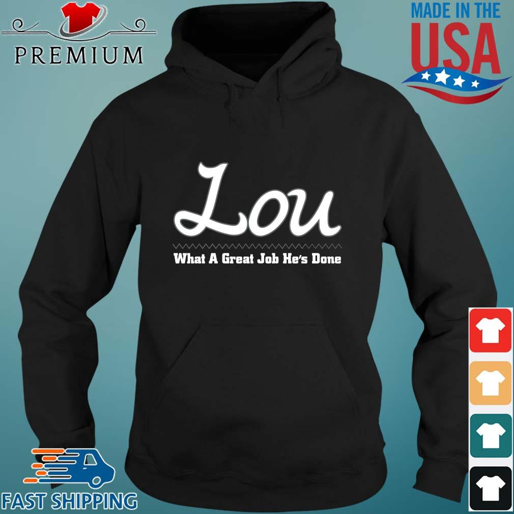 Lou what a great job he_s done s Hoodie den