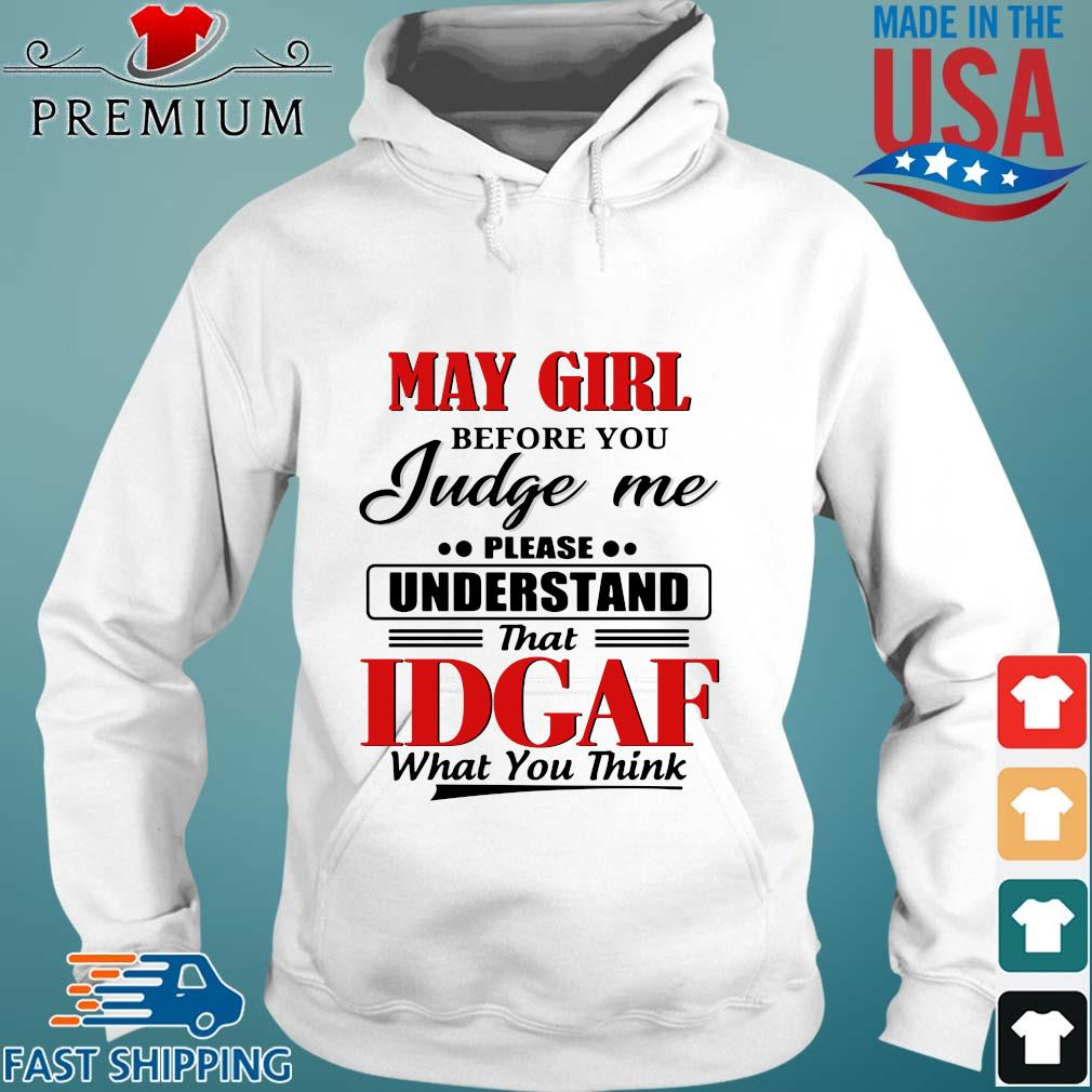 May girl before you judge me please understand that idgaf what you think s Hoodie trang