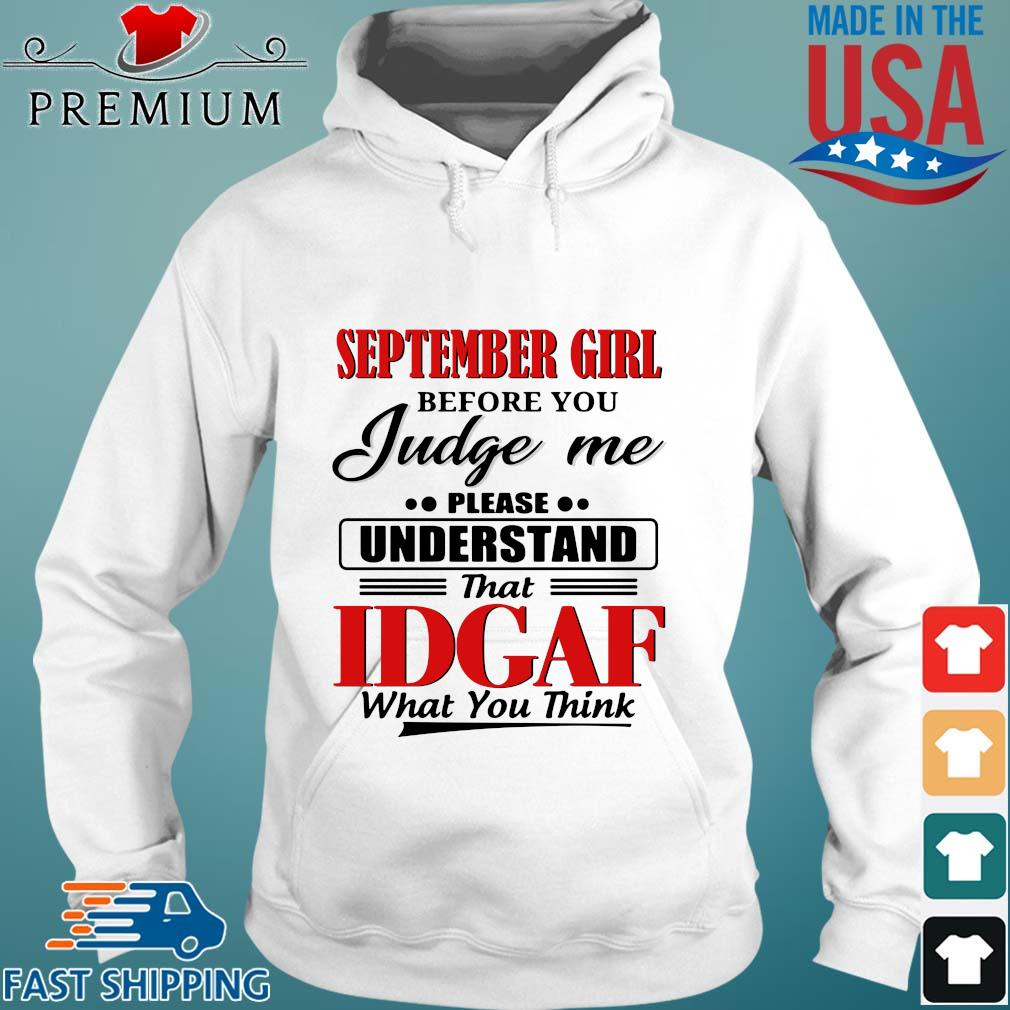 Septamber girl before you judge me please understand that idgaf what you think s Hoodie trang
