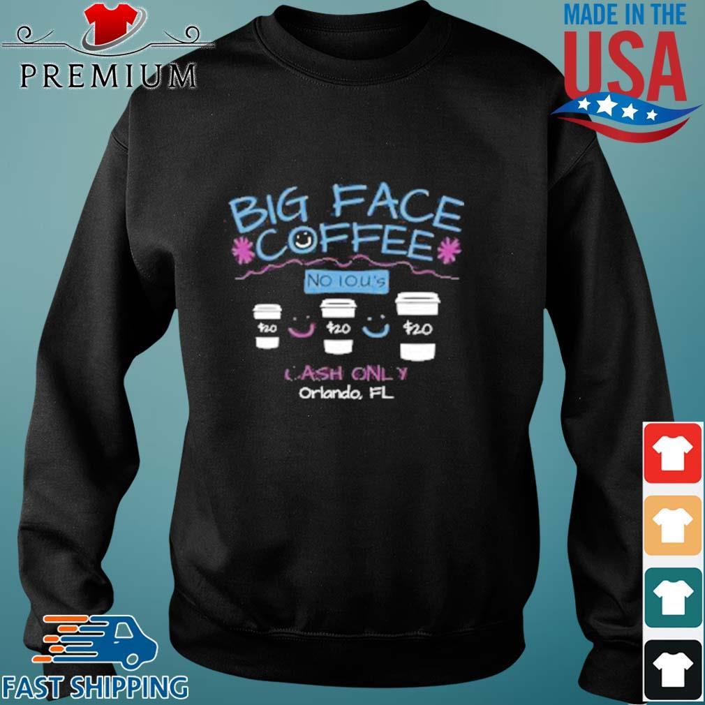 Big Face Coffee No I.O.U.'S $20 Cash Only ORLANDO FL Shirt Sweater den