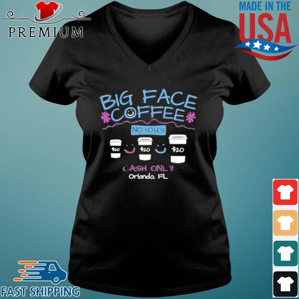Big Face Coffee No I.O.U.'S $20 Cash Only ORLANDO FL Shirt Vneck den