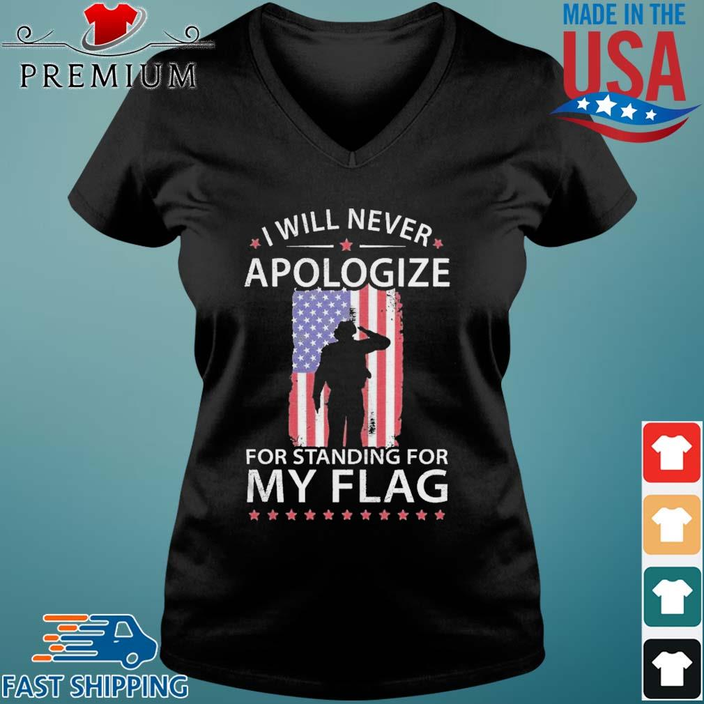 I Will Never Apologize For Standing For My Flag Shirt Vneck den