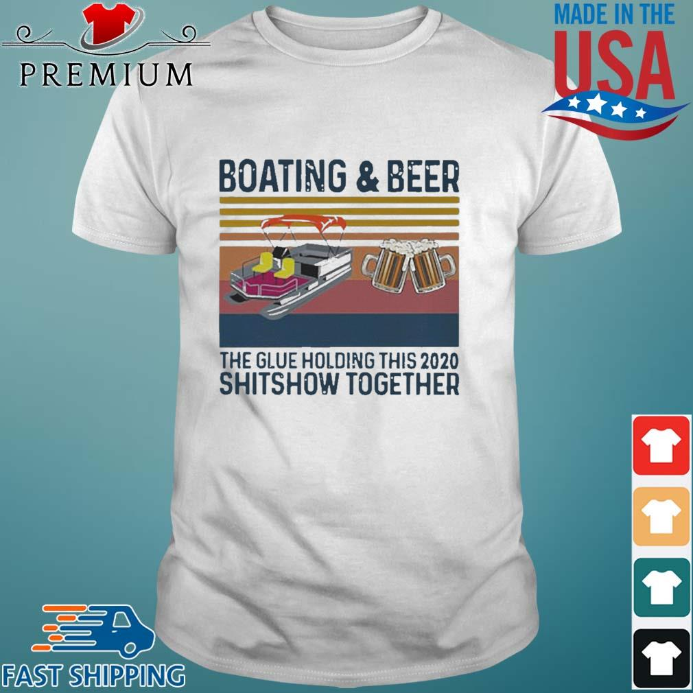 Boating and beer the glue holding this 2020 shutdown together vintage shirt