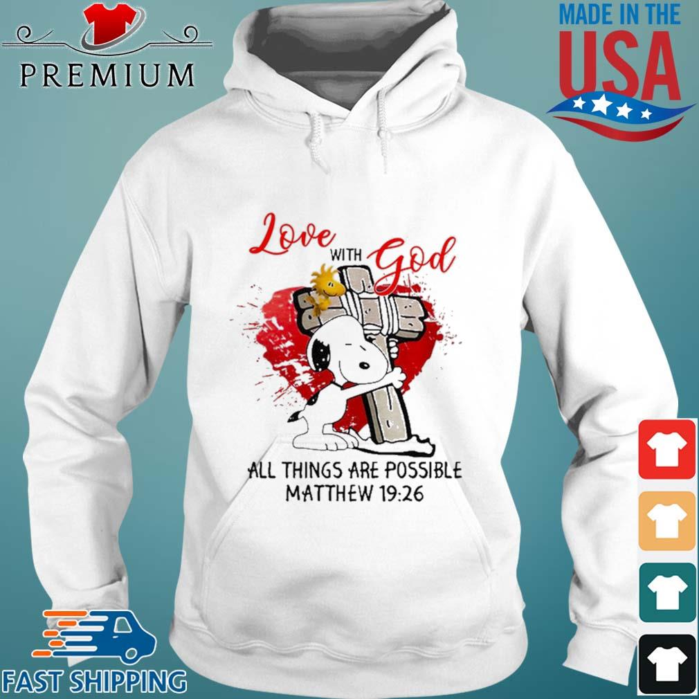 Snoopy and Woodstock hug Cross love with god all things are possible Matthew 19 26 s Hoodie trang