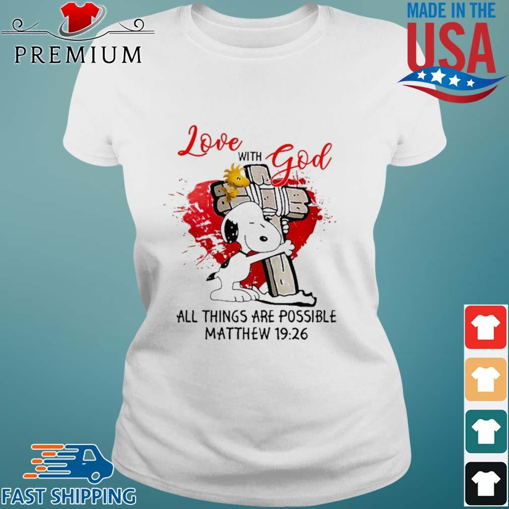 Snoopy and Woodstock hug Cross love with god all things are possible Matthew 19 26 s Ladies trang