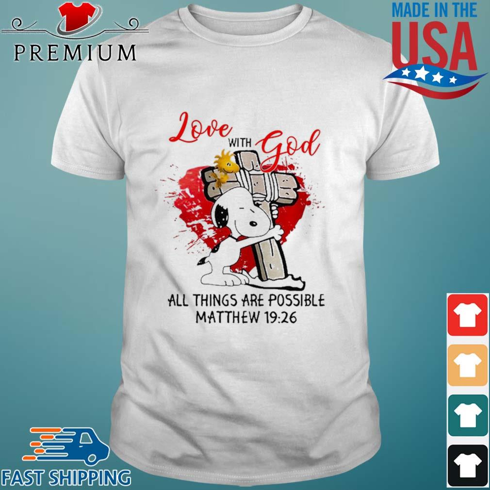 Snoopy and Woodstock hug Cross love with god all things are possible Matthew 19 26 shirt