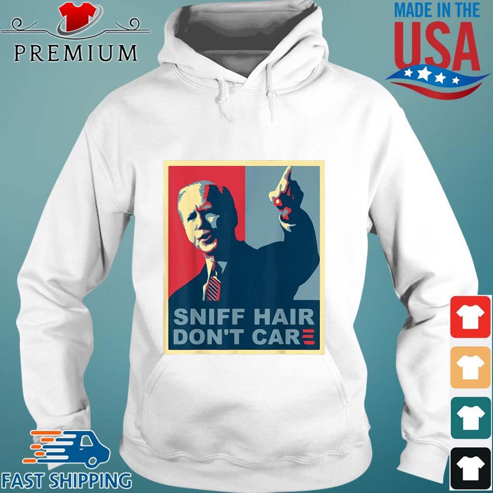 Sniff hair don't care Joe Biden s Hoodie trang