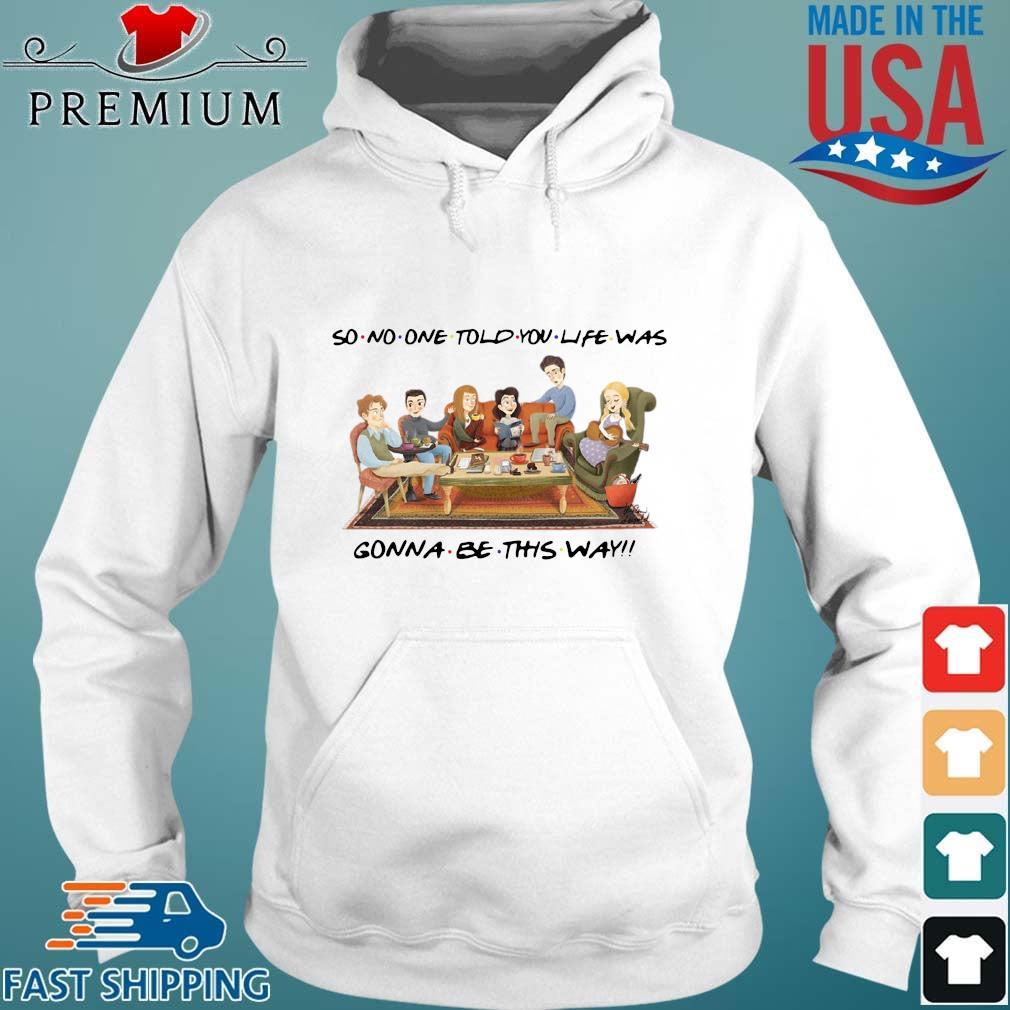 Official So no one told you life was gonna be this way s Hoodie trang